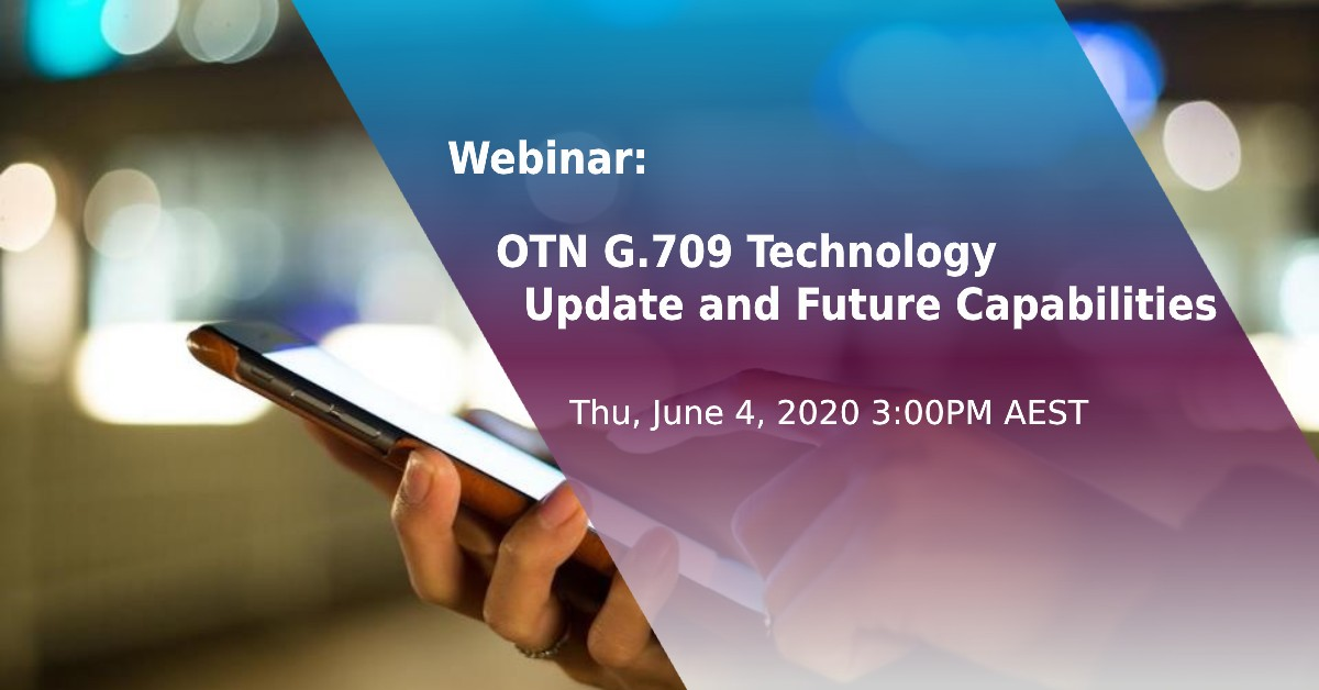 OTN Update Webinar Thu, June 4, 2020 3:00 PM - 4:00 PM AEST Register Thu, June 4, 2020 3-4PM AEST